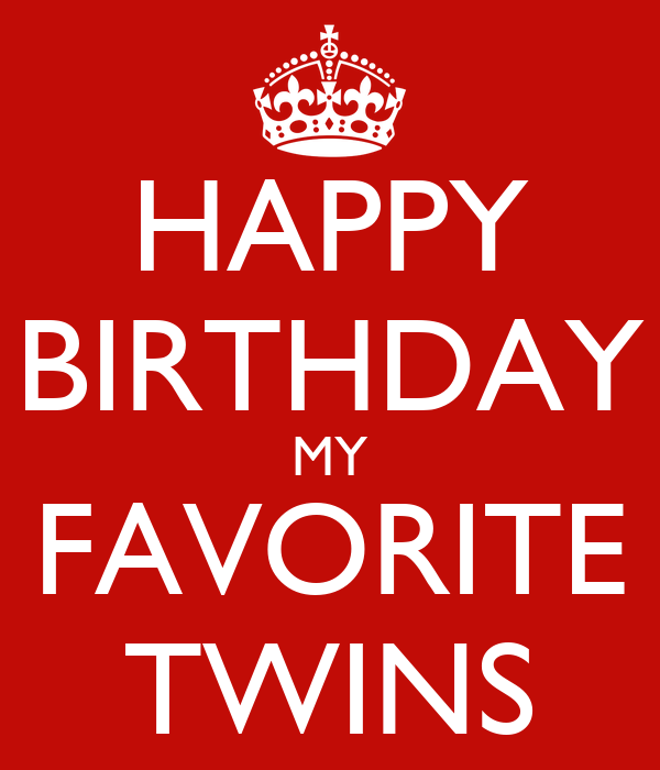 HAPPY BIRTHDAY MY FAVORITE TWINS Poster