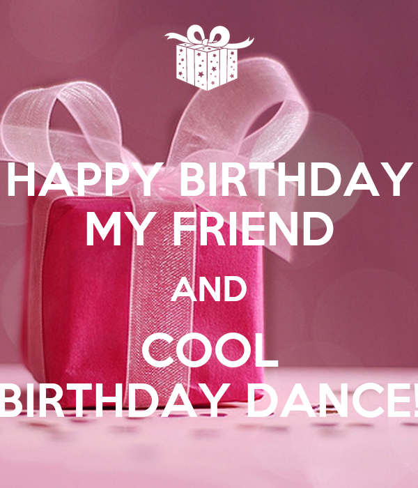 Magnificent Happy Birthday My Friend And Cool Birthday Dance Poster Camille Personalised Birthday Cards Veneteletsinfo