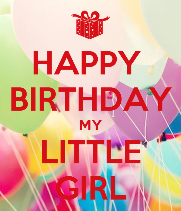 Happy Birthday My Little Girl Poster Ira Keep Calm O Matic