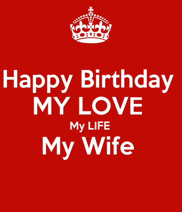 Happy Birthday MY LOVE My LIFE My Wife Poster | My. Ali ...