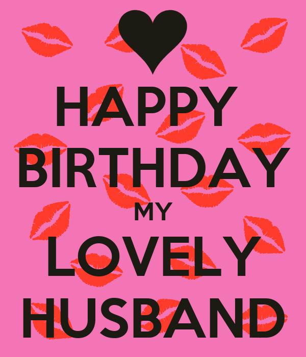 Happy Birthday To My Husband: HAPPY BIRTHDAY MY LOVELY HUSBAND Poster