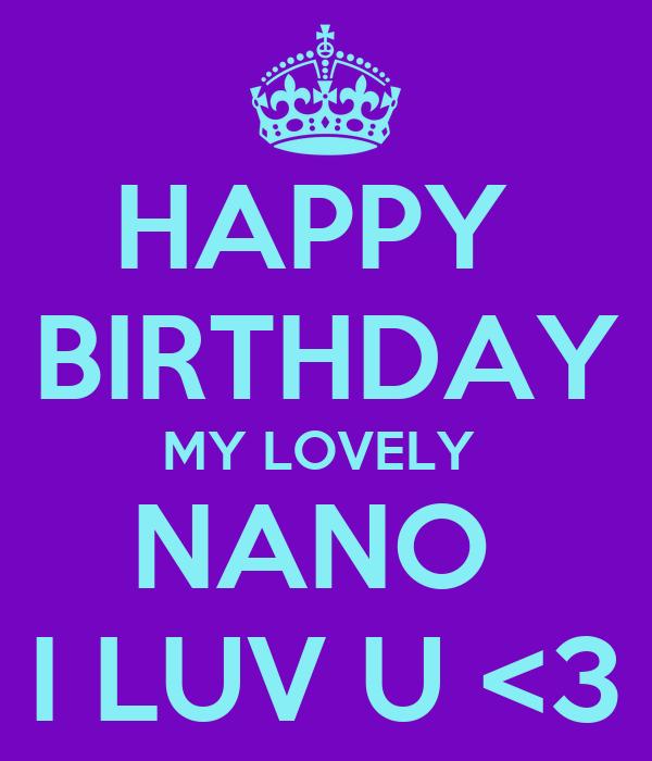 HAPPY BIRTHDAY MY LOVELY NANO I LUV U