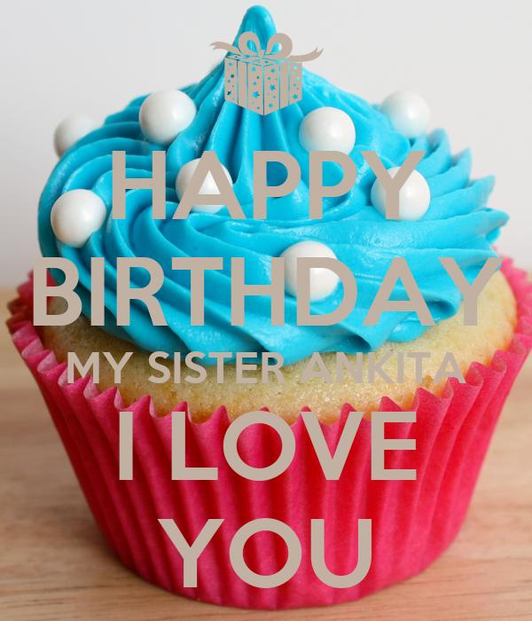 Happy Birthday My Sister Ankita I Love You Poster Sb Keep Calm O