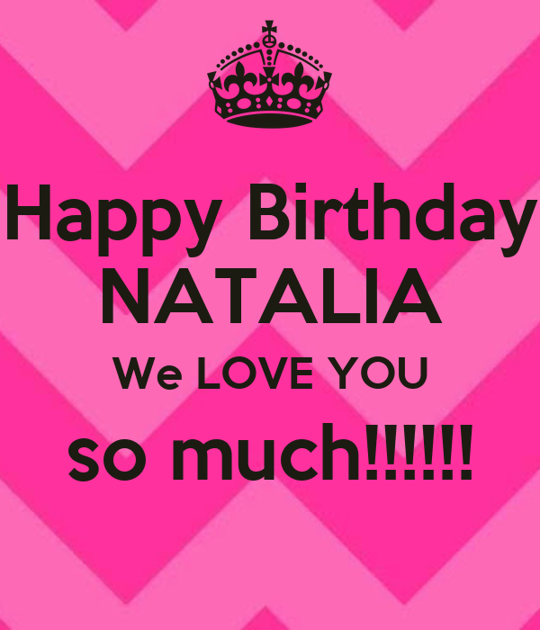 Happy Birthday NATALIA We LOVE YOU so much!!!!! Poster | jen | Keep ...