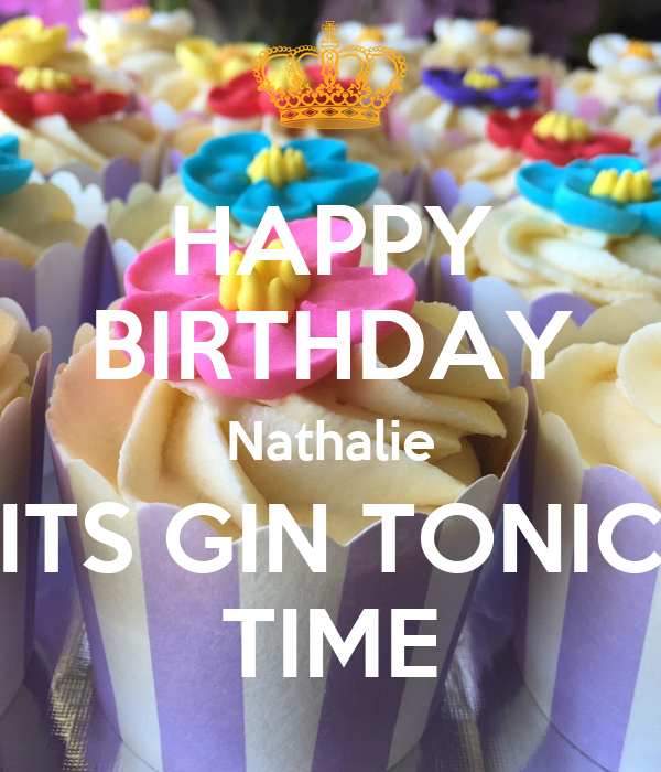 HAPPY BIRTHDAY Nathalie ITS GIN TONIC TIME Poster