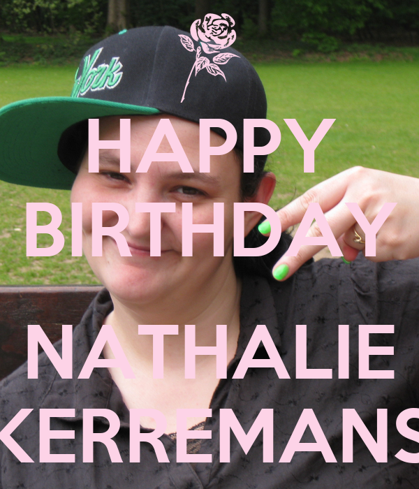 HAPPY BIRTHDAY NATHALIE KERREMANS Poster