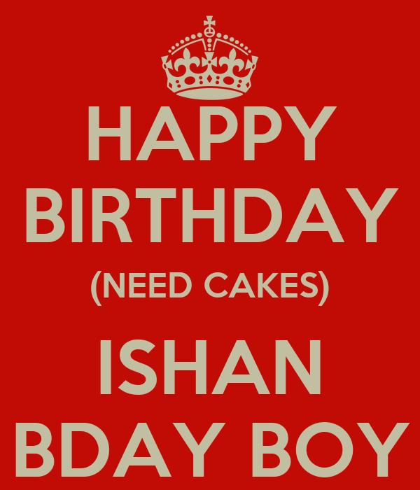 happy birthday need cakes ishan bday boy poster