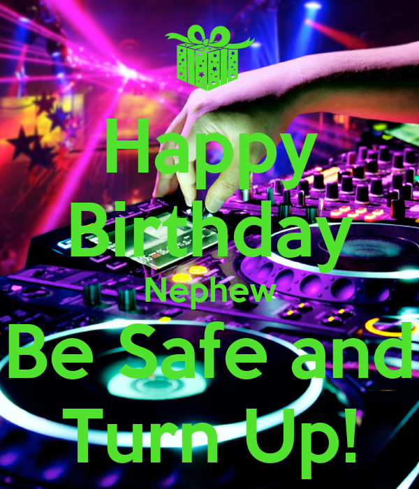 Happy Birthday Nephew Be Safe And Turn Up! Poster