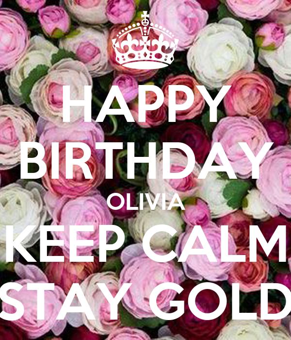 Happy Birthday Olivia Keep Calm Stay Gold Poster Olivia Keep