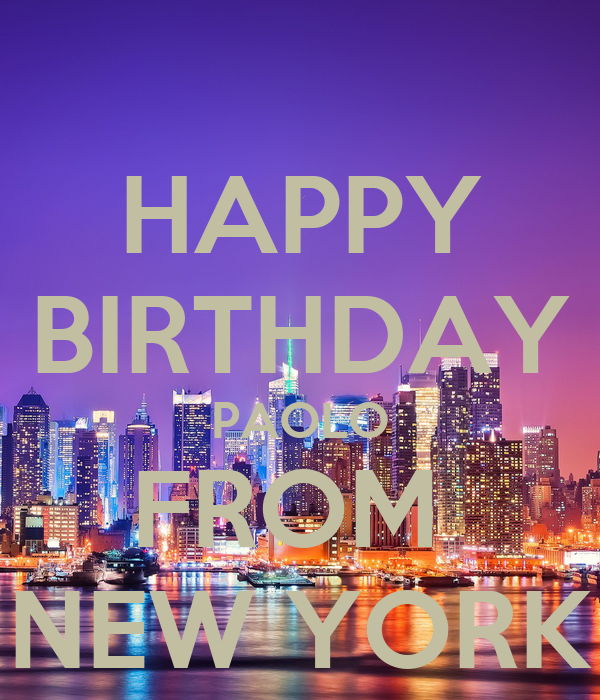 HAPPY BIRTHDAY PAOLO FROM NEW YORK Poster