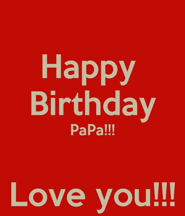 Happy Birthday Papa Love You Poster Connie Keep