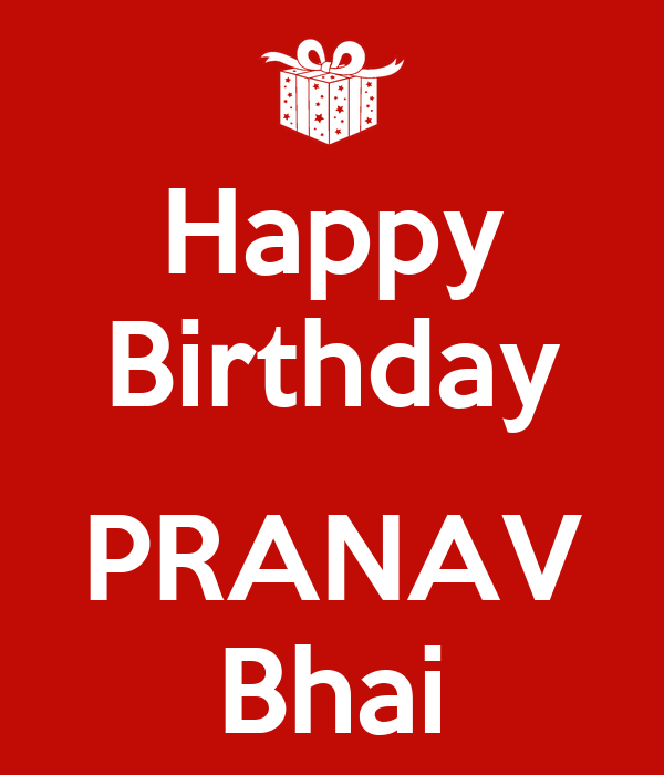happy birthday pranav bhai