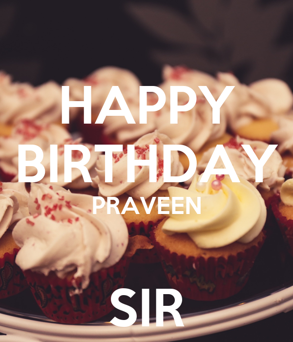 Cake Images With Name Praveen : HAPPY BIRTHDAY PRAVEEN SIR Poster ARCOTVINOD BHARGAV ...