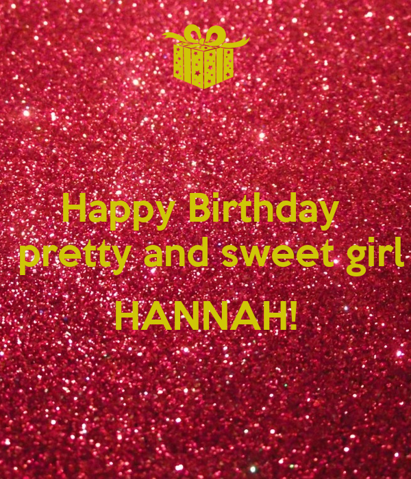 happy birthday pretty and sweet girl hannah
