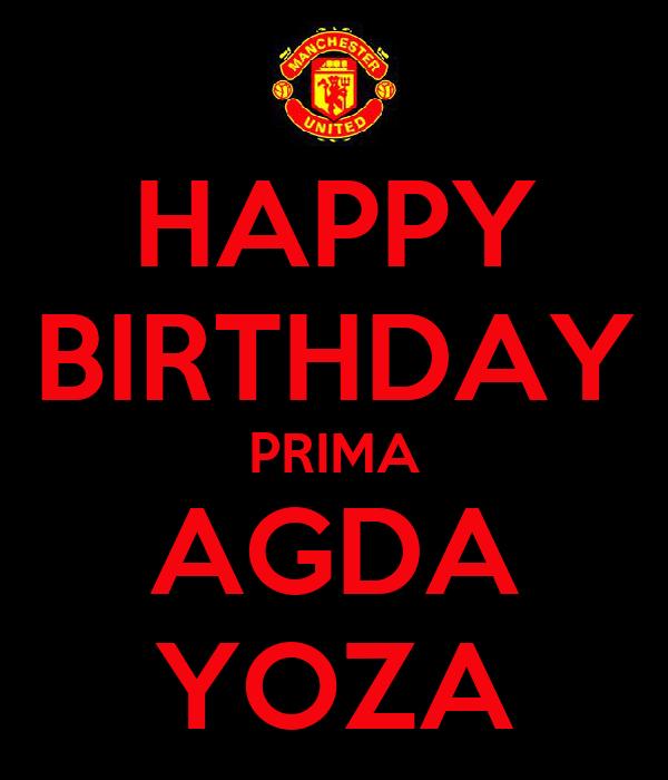HAPPY BIRTHDAY PRIMA AGDA YOZA