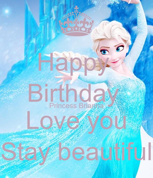 Happy Birthday Princess Brianna Love You Stay Beautiful
