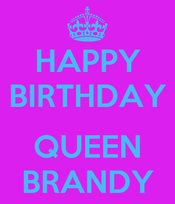 Happy Birthday Queen Brandy Poster Gloria Keep Calm O Matic
