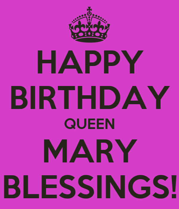 Happy Birthday Queen Mary Blessings Poster Gloria Keep Calm O Matic