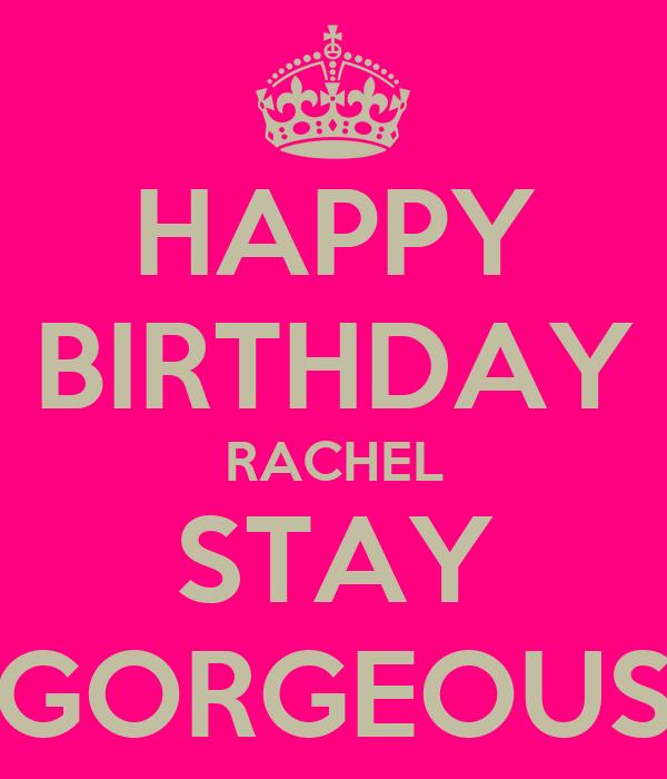 Happy Birthday Rachel Stay Gorgeous Poster Mslisama