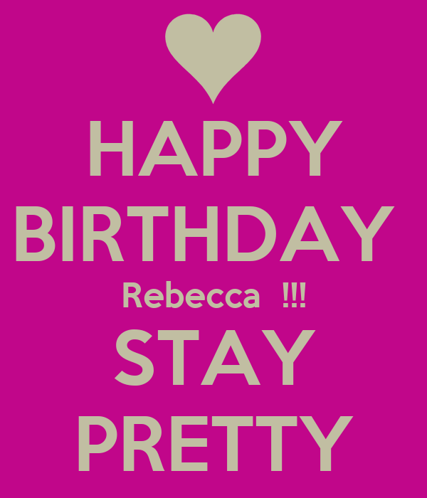 Happy birthday rebecca