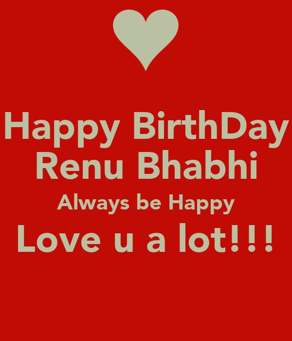 Happy BirthDay Renu Bhabhi Always Be Happy Love U A Lot