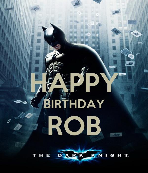 Happy Birthday Rob Poster Rob Keep Calm O Matic