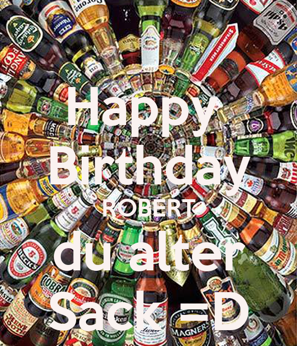 Happy Birthday ROBERT Du Alter Sack =D Poster