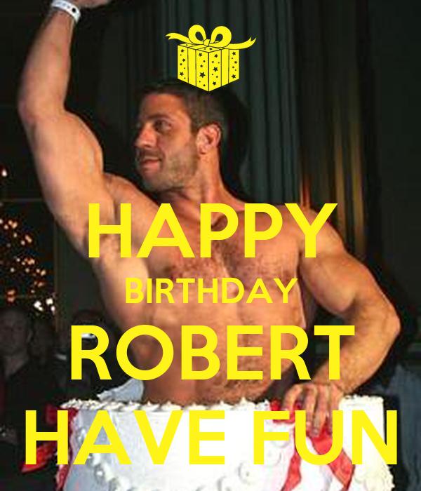 HAPPY BIRTHDAY ROBERT HAVE FUN Poster