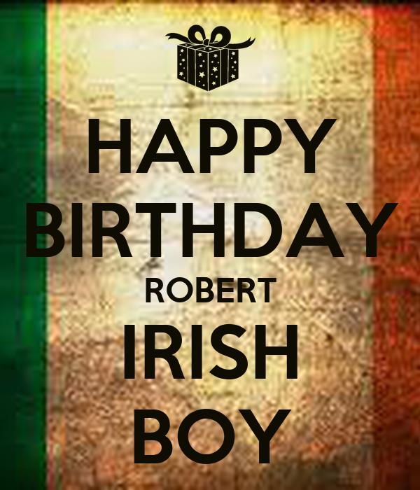 HAPPY BIRTHDAY ROBERT IRISH BOY Poster