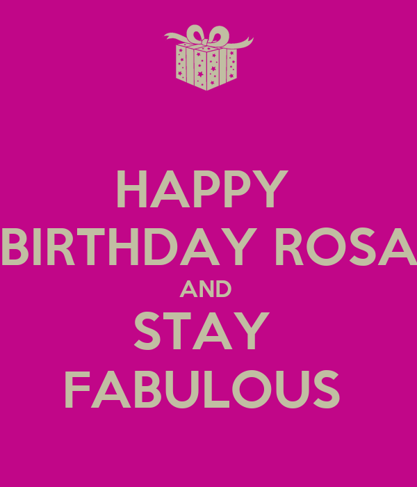 HAPPY BIRTHDAY ROSA AND STAY FABULOUS Poster