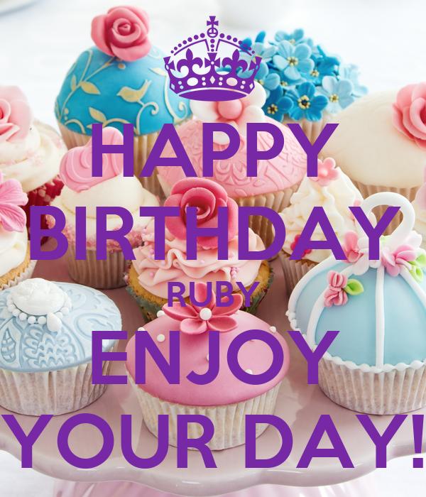 happy birthday ruby HAPPY BIRTHDAY RUBY ENJOY YOUR DAY! Poster | betty | Keep Calm o Matic happy birthday ruby