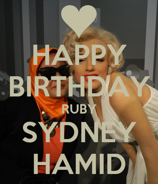 HAPPY BIRTHDAY RUBY SYDNEY HAMID