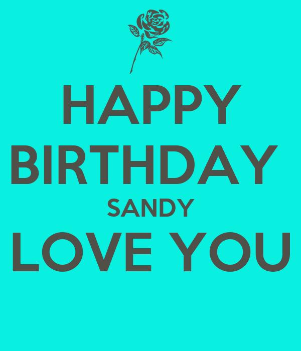 happy birthday sandy images HAPPY BIRTHDAY SANDY LOVE YOU Poster | Emi | Keep Calm o Matic happy birthday sandy images