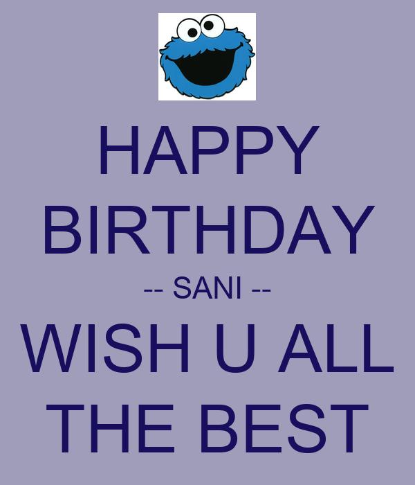 Happy Birthday Sani Wish U All The Best Keep Calm Happy Birthday I Wish You All The Best In