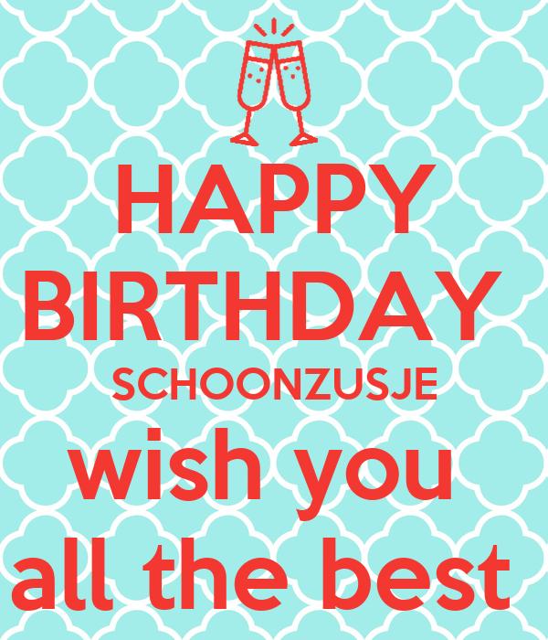 HAPPY BIRTHDAY SCHOONZUSJE Wish You All The Best Poster