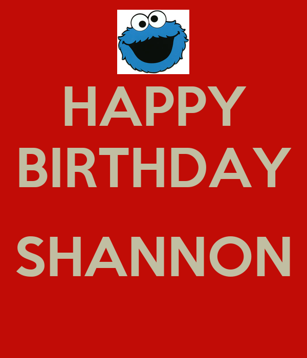 happy birthday shannon