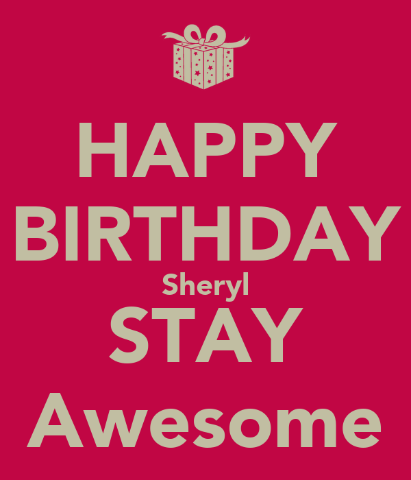Happy Birthday Sheryl Stay Awesome Keep Calm And Carry