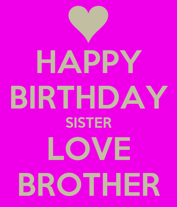 Happy Birthday Sister Love Brother Poster Mike Keep Calm O Matic