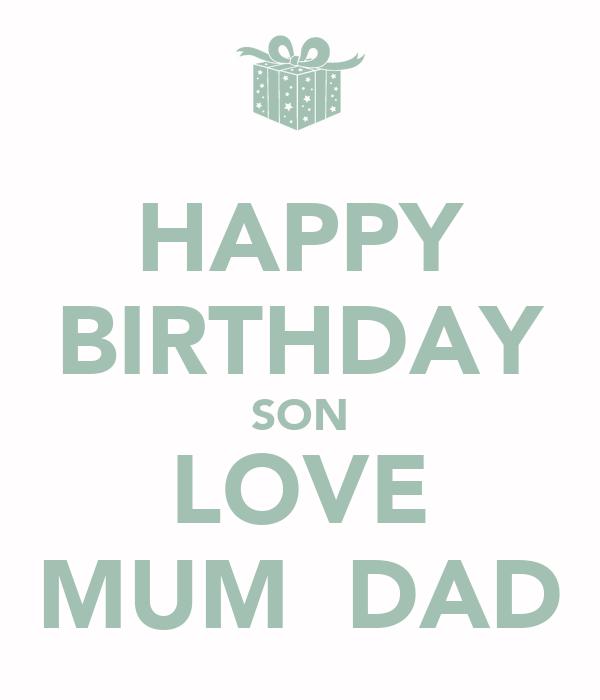 HAPPY BIRTHDAY SON LOVE MUM DAD Poster