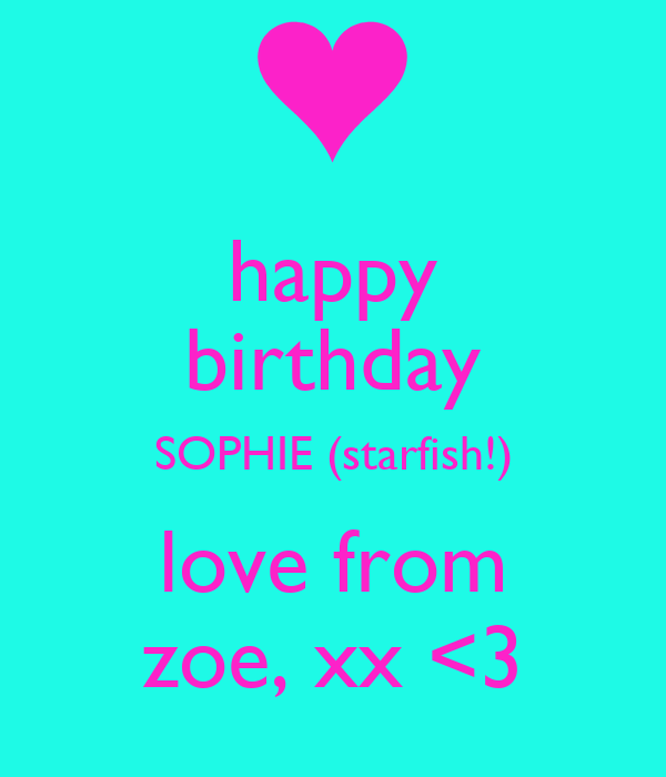 happy birthday sophie starfish love from zoe xx. Black Bedroom Furniture Sets. Home Design Ideas