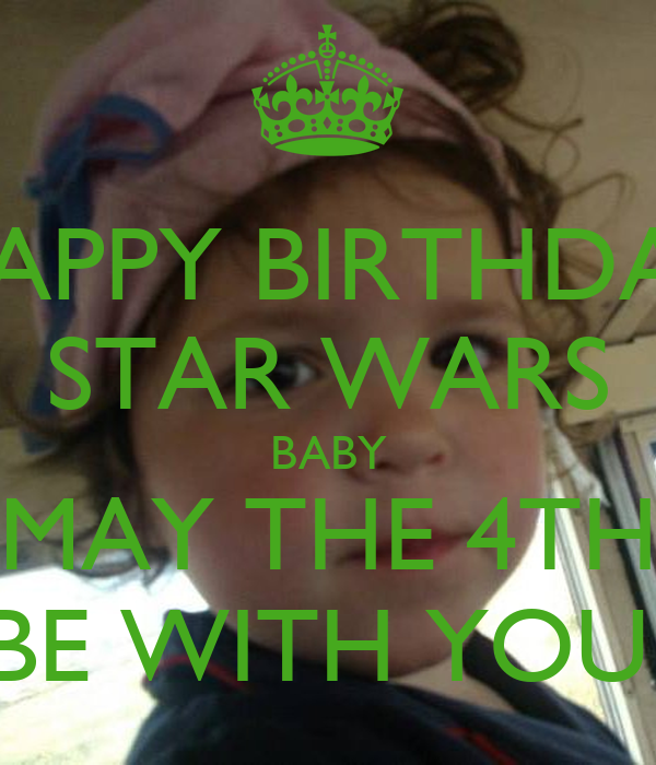 May The Fourth Be With You Baby Shower: HAPPY BIRTHDAY STAR WARS BABY MAY THE 4TH BE WITH YOU