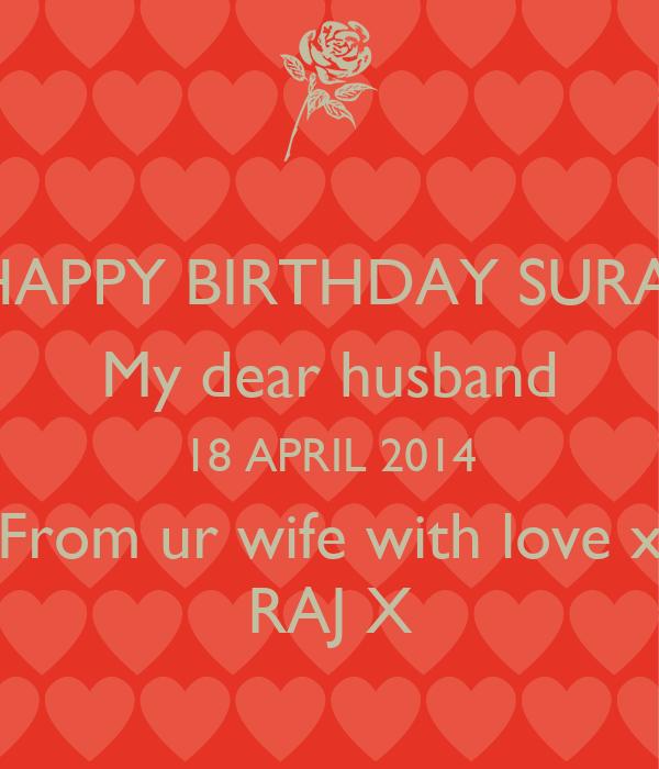HAPPY BIRTHDAY SURAJ My Dear Husband 18 APRIL 2014 From Ur