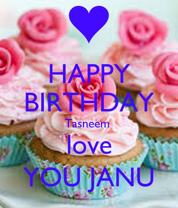Happy Birthday Tasneem Love You Janu Poster Sadik Keep Calm O Matic