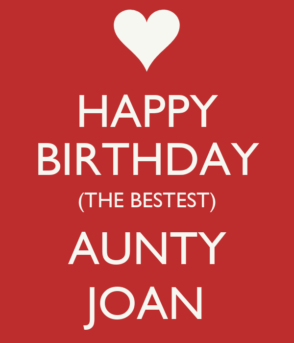 Happy birthday the bestest aunty joan keep calm and carry on image