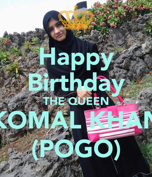 Happy Birthday THE QUEEN KOMAL KHAN (POGO) Poster | WICKY