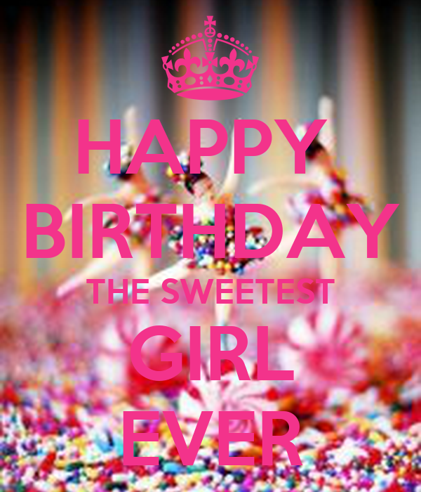 HAPPY BIRTHDAY THE SWEETEST GIRL EVER Poster