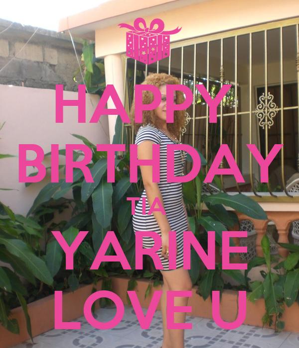 HAPPY BIRTHDAY TIA YARINE LOVE U
