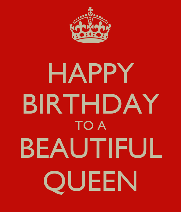 HAPPY BIRTHDAY TO A BEAUTIFUL QUEEN Poster
