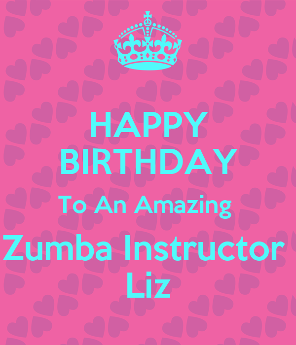 HAPPY BIRTHDAY To An Amazing Zumba Instructor Liz Poster