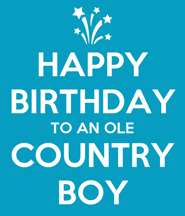 HAPPY BIRTHDAY TO AN OLE COUNTRY BOY Poster | Betty | Keep